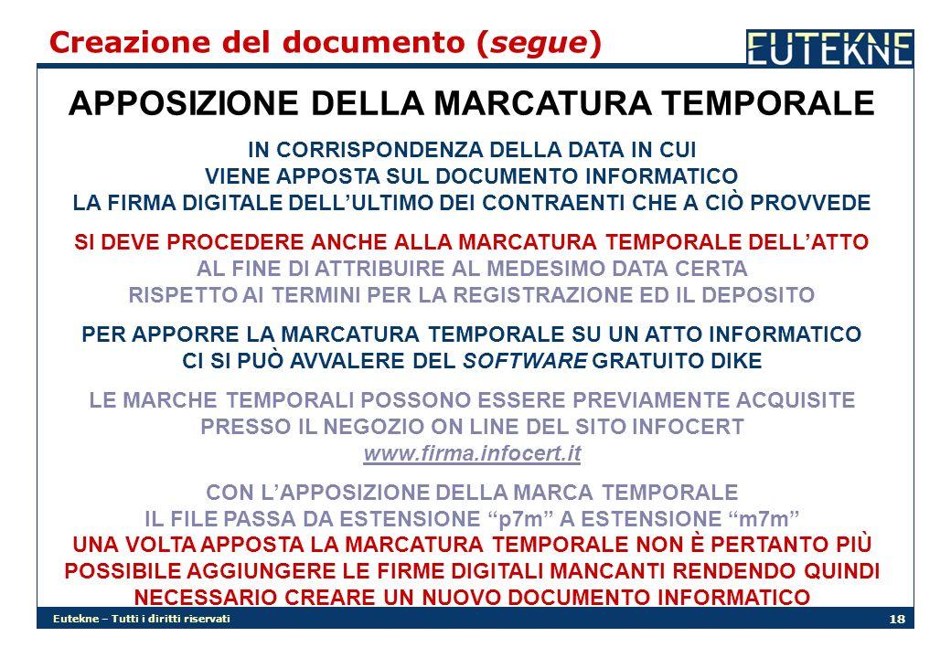 Eutekne – Tutti i diritti riservati 18 APPOSIZIONE DELLA MARCATURA TEMPORALE IN CORRISPONDENZA DELLA DATA IN CUI VIENE APPOSTA SUL DOCUMENTO INFORMATI