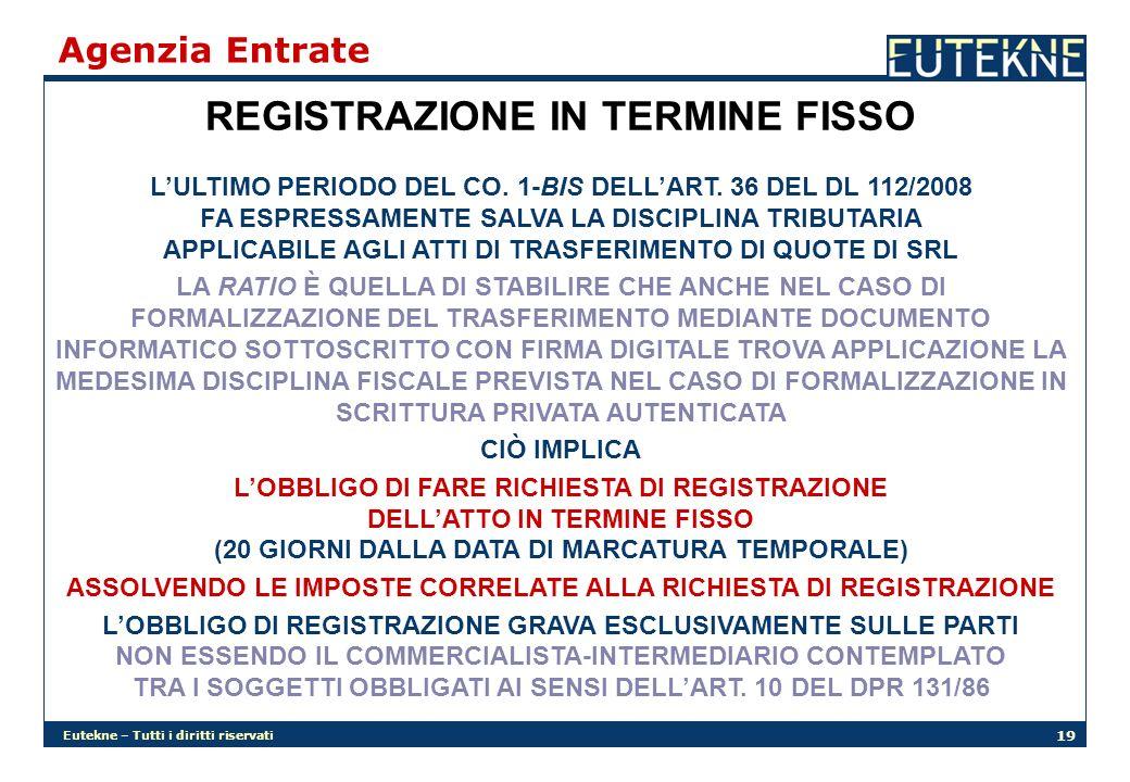 Eutekne – Tutti i diritti riservati 19 Agenzia Entrate REGISTRAZIONE IN TERMINE FISSO LULTIMO PERIODO DEL CO. 1-BIS DELLART. 36 DEL DL 112/2008 FA ESP