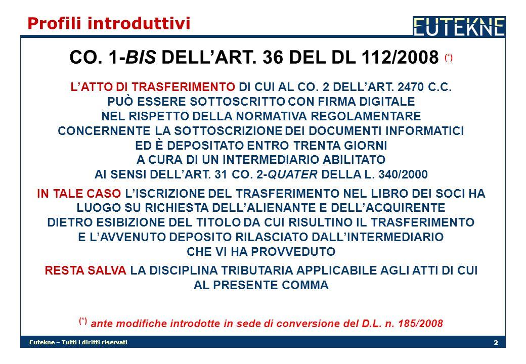 Eutekne – Tutti i diritti riservati 2 Profili introduttivi CO. 1-BIS DELLART. 36 DEL DL 112/2008 (*) LATTO DI TRASFERIMENTO DI CUI AL CO. 2 DELLART. 2