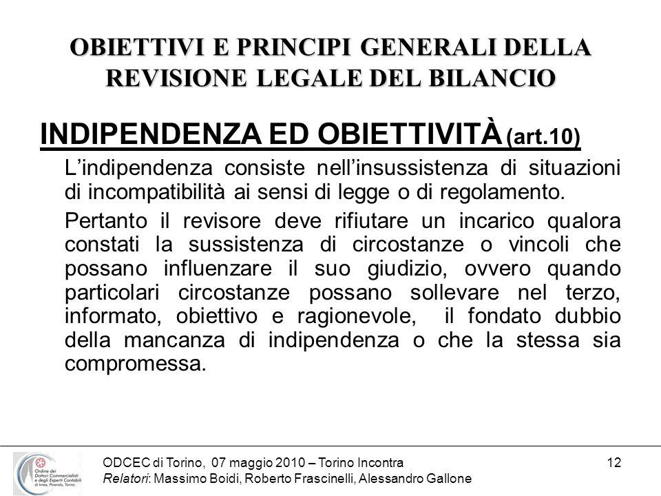ODCEC di Torino, 07 maggio 2010 – Torino Incontra Relatori: Massimo Boidi, Roberto Frascinelli, Alessandro Gallone 12 OBIETTIVI E PRINCIPI GENERALI DE