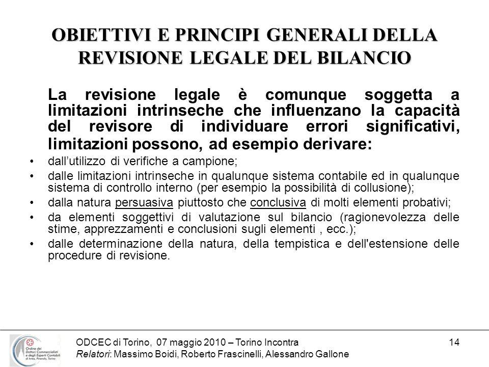 ODCEC di Torino, 07 maggio 2010 – Torino Incontra Relatori: Massimo Boidi, Roberto Frascinelli, Alessandro Gallone 14 OBIETTIVI E PRINCIPI GENERALI DE
