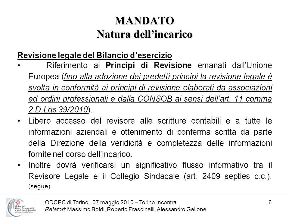 ODCEC di Torino, 07 maggio 2010 – Torino Incontra Relatori: Massimo Boidi, Roberto Frascinelli, Alessandro Gallone 16 MANDATO Natura dellincarico Revi