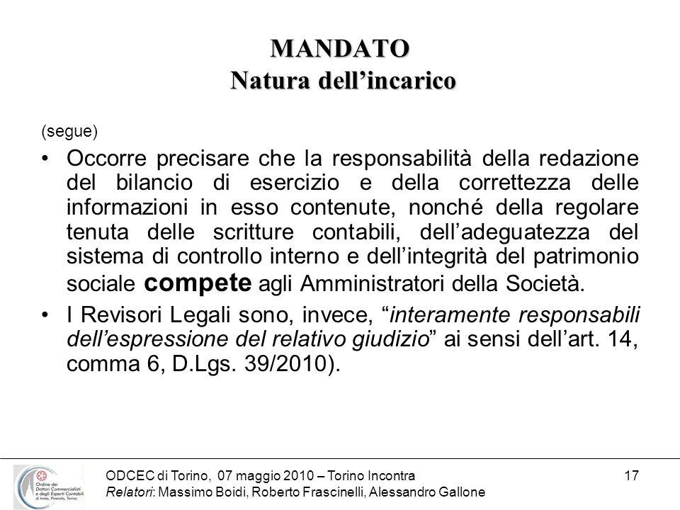 ODCEC di Torino, 07 maggio 2010 – Torino Incontra Relatori: Massimo Boidi, Roberto Frascinelli, Alessandro Gallone 17 MANDATO Natura dellincarico (seg