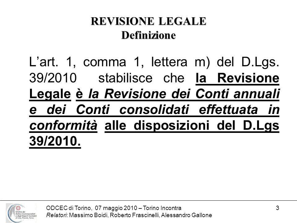 ODCEC di Torino, 07 maggio 2010 – Torino Incontra Relatori: Massimo Boidi, Roberto Frascinelli, Alessandro Gallone 3 REVISIONE LEGALE Definizione Lart