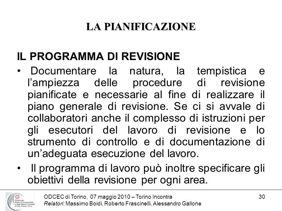 ODCEC di Torino, 07 maggio 2010 – Torino Incontra Relatori: Massimo Boidi, Roberto Frascinelli, Alessandro Gallone 30 LA PIANIFICAZIONE IL PROGRAMMA D