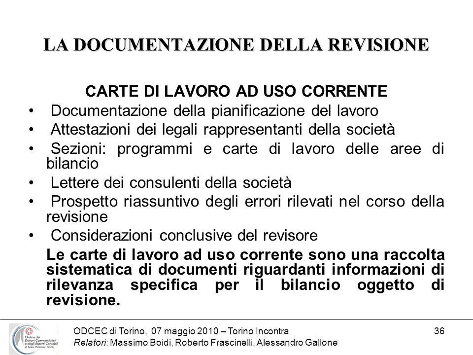 ODCEC di Torino, 07 maggio 2010 – Torino Incontra Relatori: Massimo Boidi, Roberto Frascinelli, Alessandro Gallone 36 LA DOCUMENTAZIONE DELLA REVISION