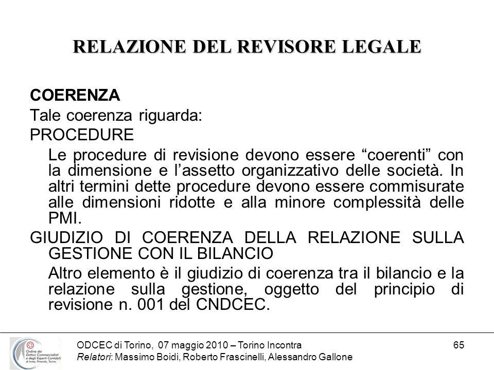 ODCEC di Torino, 07 maggio 2010 – Torino Incontra Relatori: Massimo Boidi, Roberto Frascinelli, Alessandro Gallone 65 RELAZIONE DEL REVISORE LEGALE CO