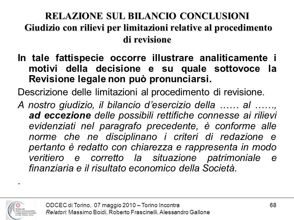 ODCEC di Torino, 07 maggio 2010 – Torino Incontra Relatori: Massimo Boidi, Roberto Frascinelli, Alessandro Gallone 68 RELAZIONE SUL BILANCIO CONCLUSIO