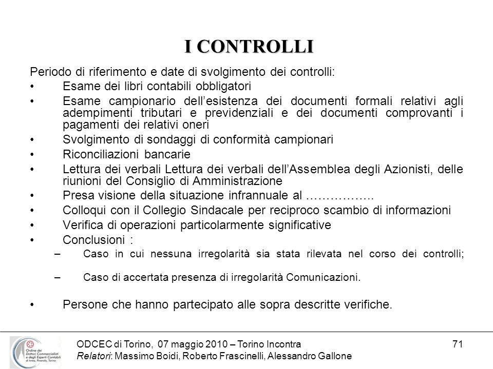 ODCEC di Torino, 07 maggio 2010 – Torino Incontra Relatori: Massimo Boidi, Roberto Frascinelli, Alessandro Gallone 71 I CONTROLLI I CONTROLLI Periodo