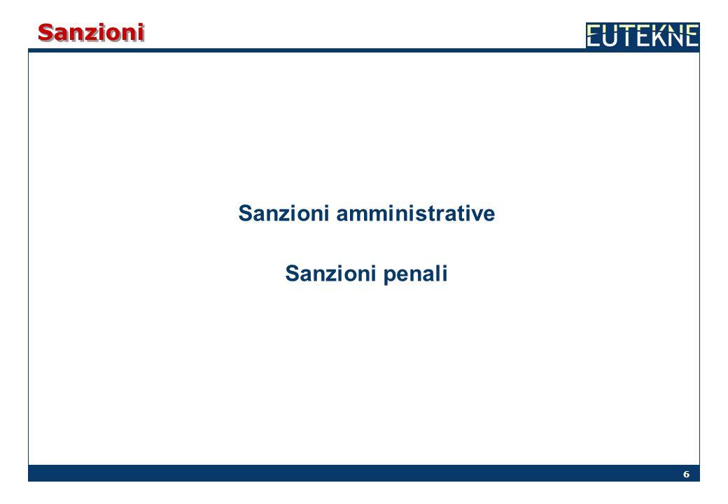 6 Sanzioni Sanzioni amministrative Sanzioni penali