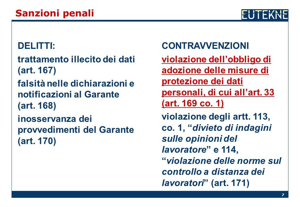 7 DELITTI: trattamento illecito dei dati (art. 167) falsità nelle dichiarazioni e notificazioni al Garante (art. 168) inosservanza dei provvedimenti d