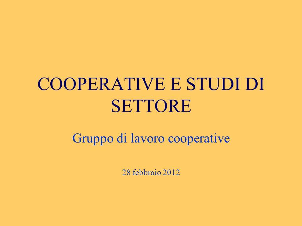 COOPERATIVE E STUDI DI SETTORE Gruppo di lavoro cooperative 28 febbraio 2012