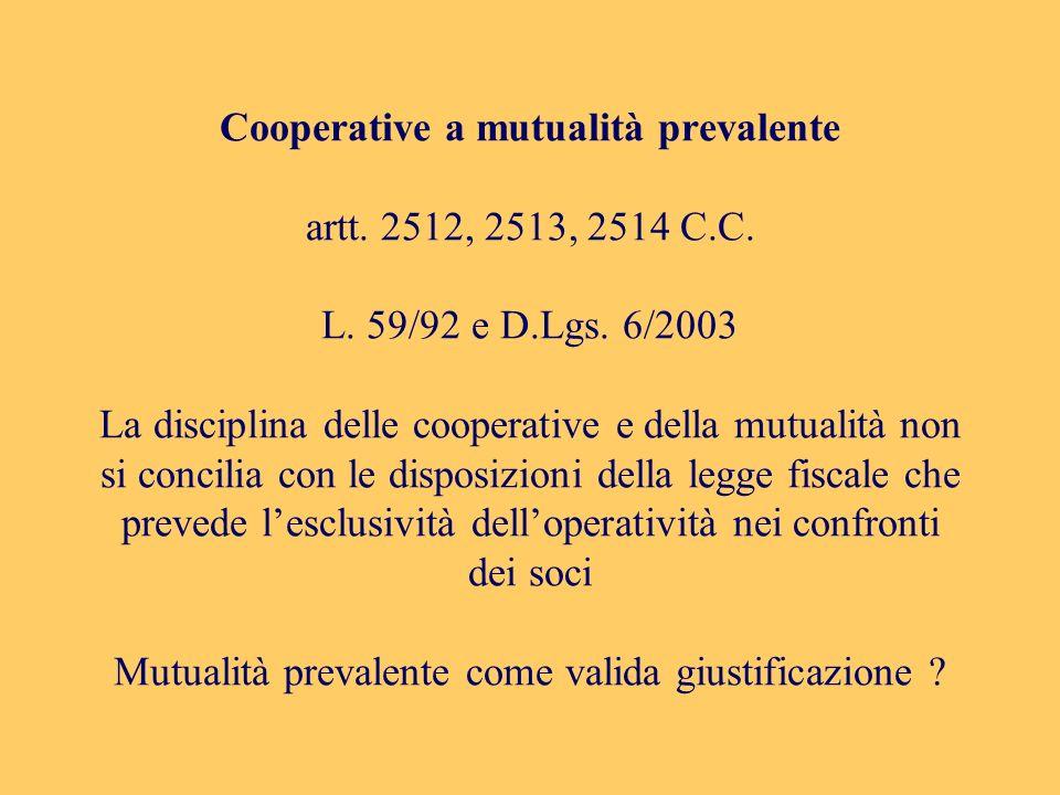 Cooperative a mutualità prevalente artt. 2512, 2513, 2514 C.C.
