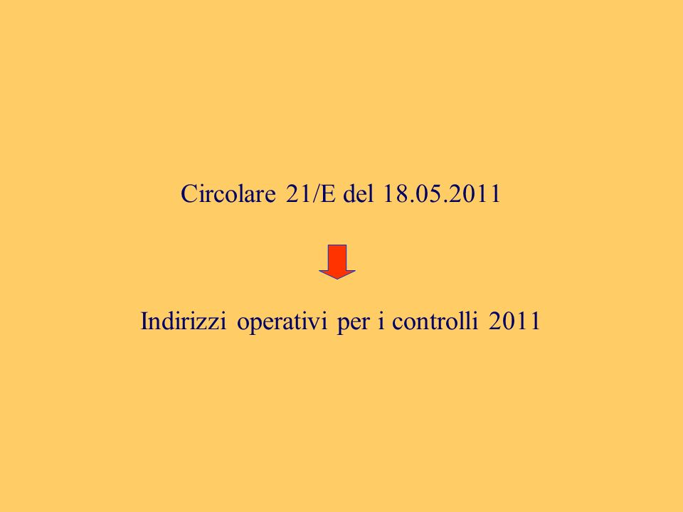 Circolare 21/E del 18.05.2011 Indirizzi operativi per i controlli 2011