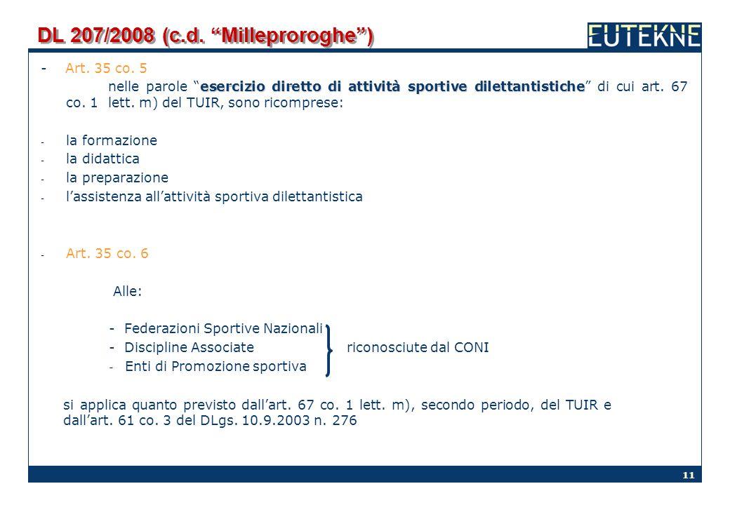 11 DL 207/2008 (c.d. Milleproroghe) - Art. 35 co. 5 esercizio diretto di attività sportive dilettantistiche nelle parole esercizio diretto di attività
