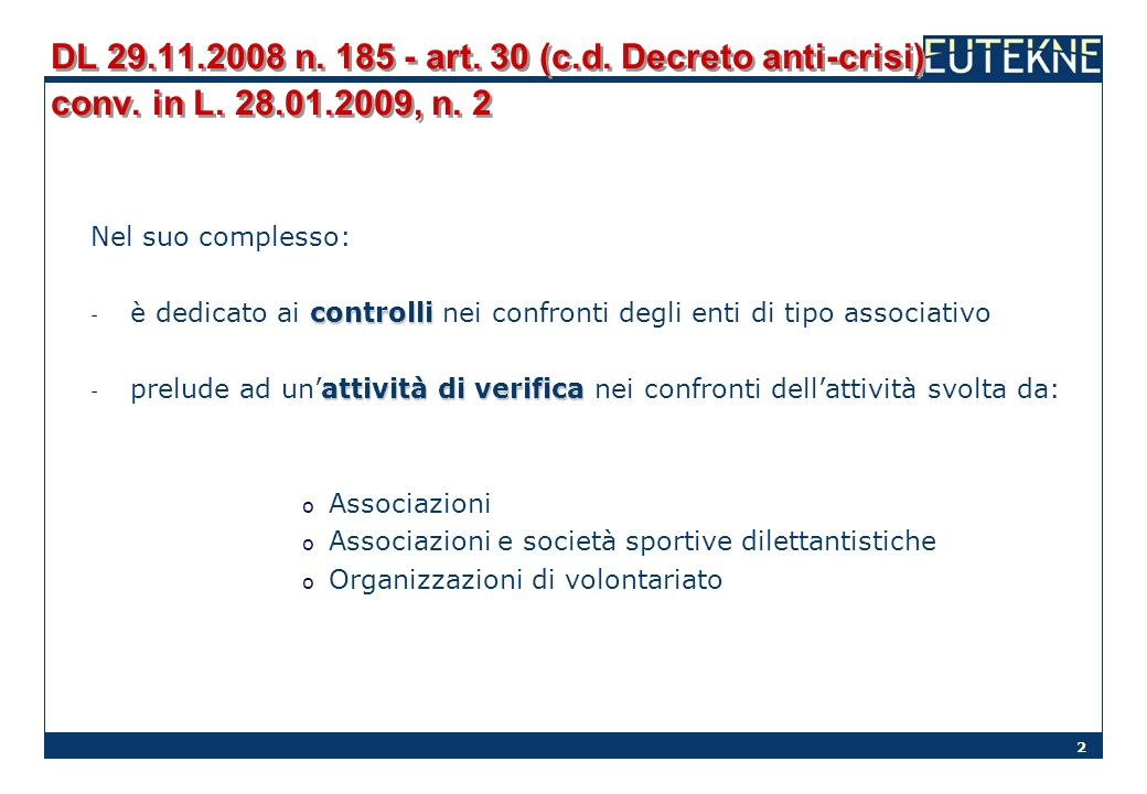 2 DL 29.11.2008 n. 185 - art. 30 (c.d. Decreto anti-crisi) conv. in L. 28.01.2009, n. 2 Nel suo complesso: controlli - è dedicato ai controlli nei con
