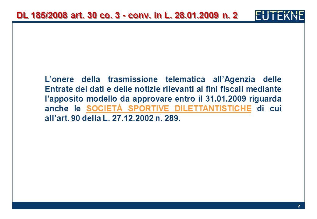 7 DL 185/2008 art. 30 co. 3 - conv. in L. 28.01.2009 n. 2 Lonere della trasmissione telematica allAgenzia delle Entrate dei dati e delle notizie rilev
