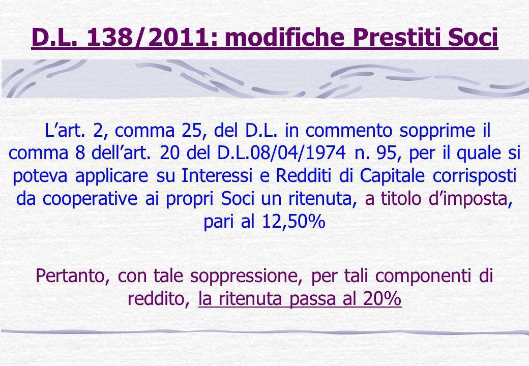 D.L. 138/2011: modifiche Prestiti Soci Lart. 2, comma 25, del D.L. in commento sopprime il comma 8 dellart. 20 del D.L.08/04/1974 n. 95, per il quale