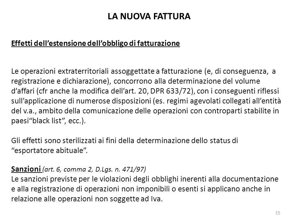 LA NUOVA FATTURA Effetti dellestensione dellobbligo di fatturazione Le operazioni extraterritoriali assoggettate a fatturazione (e, di conseguenza, a