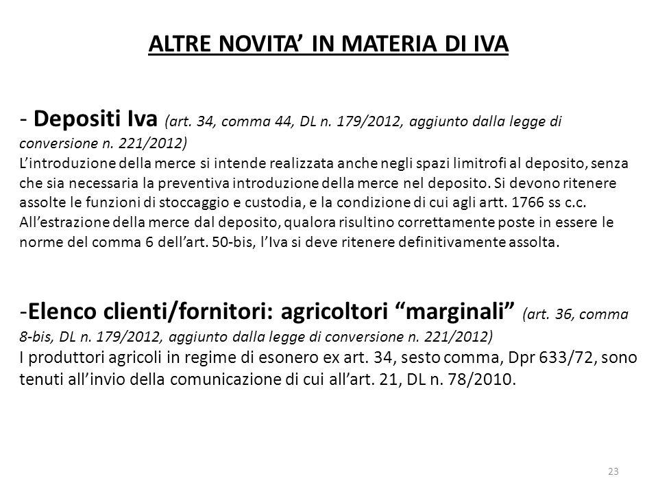 ALTRE NOVITA IN MATERIA DI IVA - Depositi Iva (art. 34, comma 44, DL n. 179/2012, aggiunto dalla legge di conversione n. 221/2012) Lintroduzione della