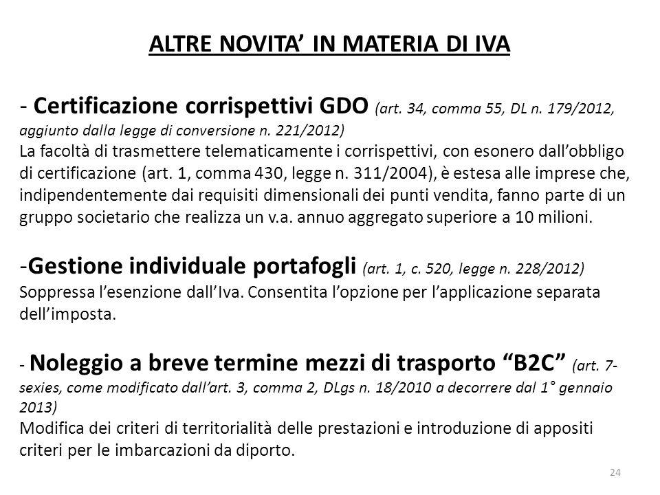 ALTRE NOVITA IN MATERIA DI IVA - Certificazione corrispettivi GDO (art. 34, comma 55, DL n. 179/2012, aggiunto dalla legge di conversione n. 221/2012)