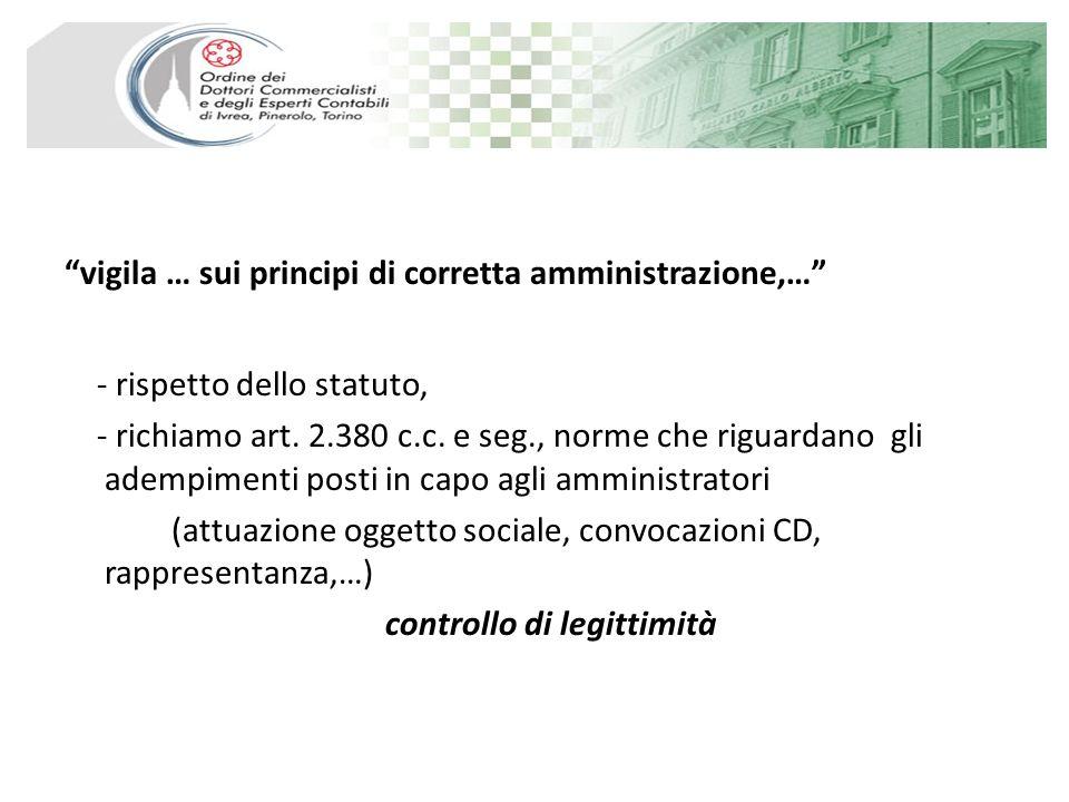 vigila … sui principi di corretta amministrazione,… - rispetto dello statuto, - richiamo art.