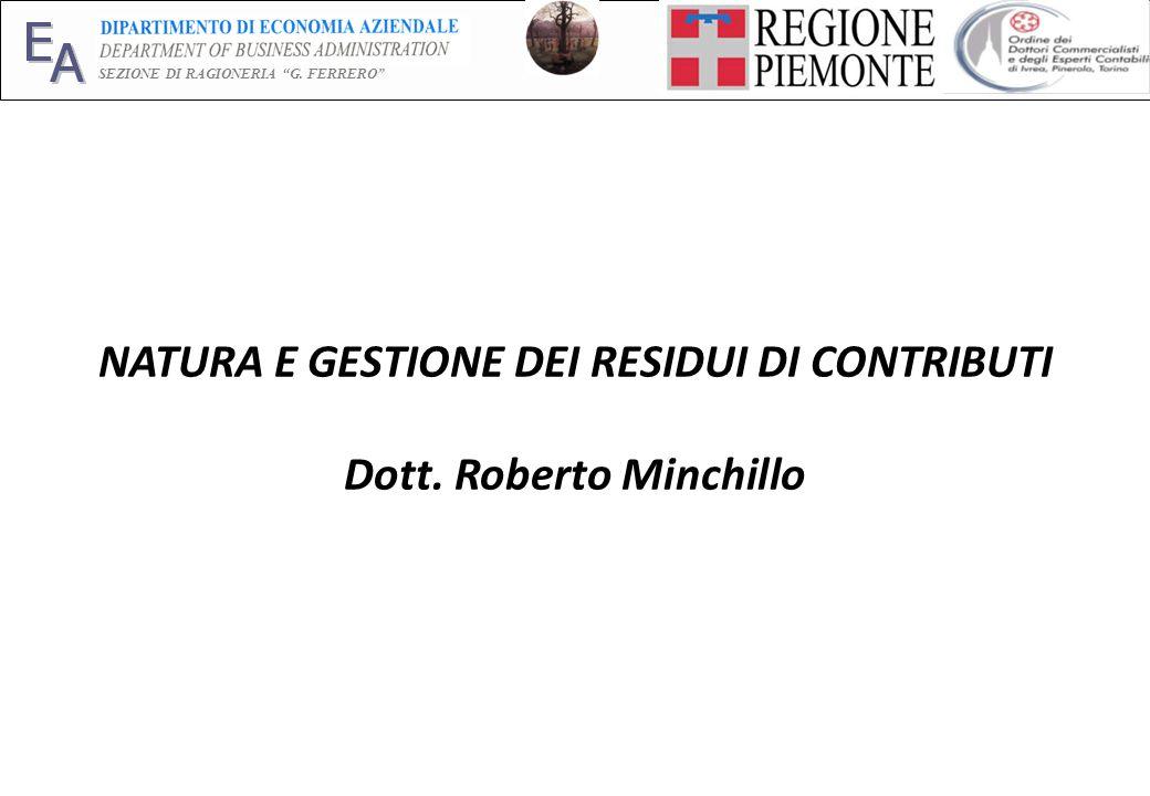 E A SEZIONE DI RAGIONERIA G. FERRERO 1 NATURA E GESTIONE DEI RESIDUI DI CONTRIBUTI Dott.