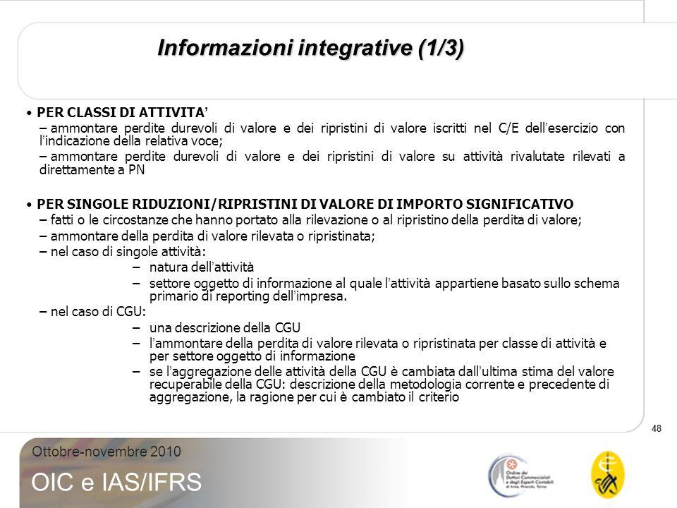 48 Ottobre-novembre 2010 OIC e IAS/IFRS Informazioni integrative (1/3) PER CLASSI DI ATTIVITA – ammontare perdite durevoli di valore e dei ripristini
