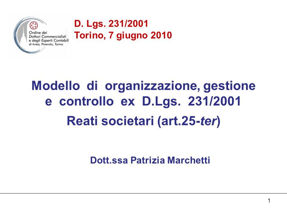 1 Modello di organizzazione, gestione e controllo ex D.Lgs. 231/2001 Reati societari (art.25-ter) D. Lgs. 231/2001 Torino, 7 giugno 2010 Dott.ssa Patr