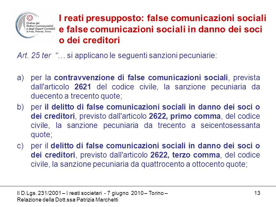 13 Art. 25 ter … si applicano le seguenti sanzioni pecuniarie: a)per la contravvenzione di false comunicazioni sociali, prevista dall'articolo 2621 de