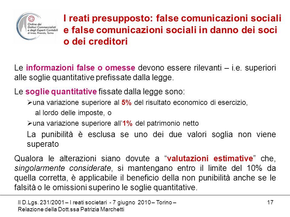 17 Le informazioni false o omesse devono essere rilevanti – i.e. superiori alle soglie quantitative prefissate dalla legge. Le soglie quantitative fis