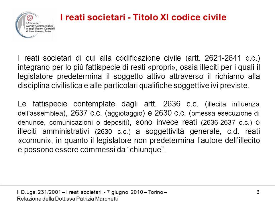 3 I reati societari di cui alla codificazione civile (artt. 2621-2641 c.c.) integrano per lo più fattispecie di reati «propri», ossia illeciti per i q