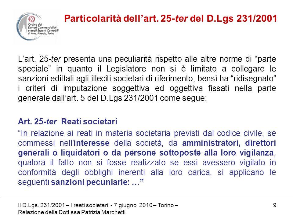 9 Lart. 25-ter presenta una peculiarità rispetto alle altre norme di parte speciale in quanto il Legislatore non si è limitato a collegare le sanzioni