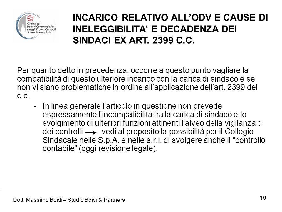 19 INCARICO RELATIVO ALLODV E CAUSE DI INELEGGIBILITA E DECADENZA DEI SINDACI EX ART. 2399 C.C. Per quanto detto in precedenza, occorre a questo punto