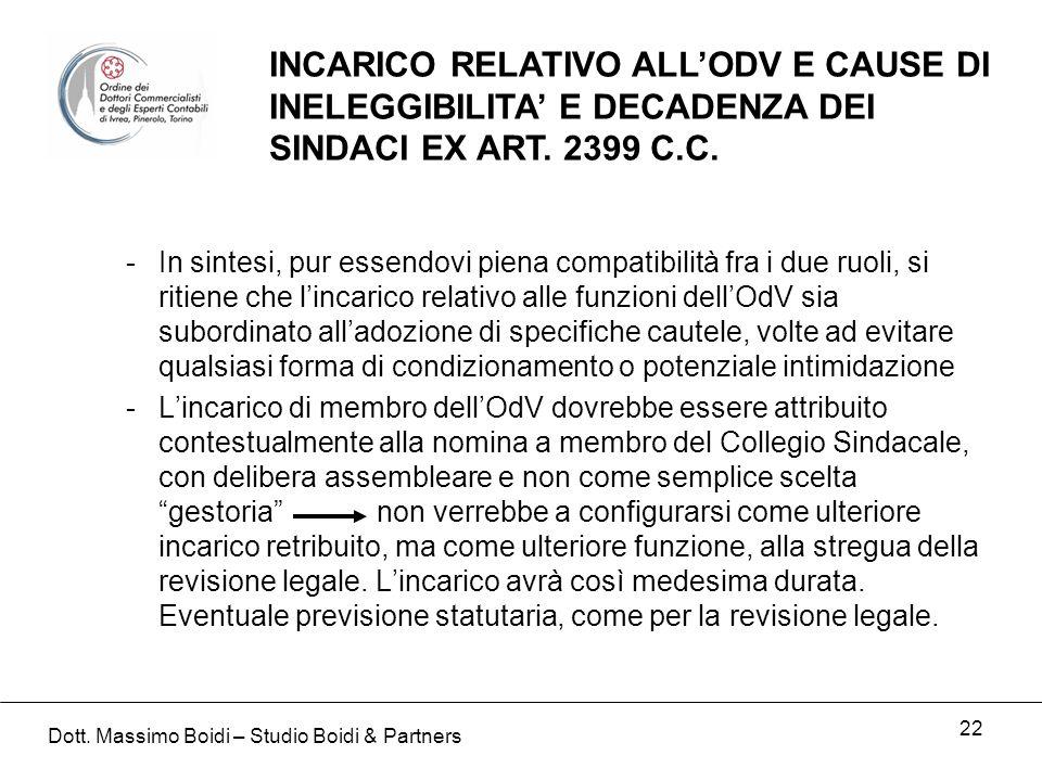 22 INCARICO RELATIVO ALLODV E CAUSE DI INELEGGIBILITA E DECADENZA DEI SINDACI EX ART. 2399 C.C. -In sintesi, pur essendovi piena compatibilità fra i d