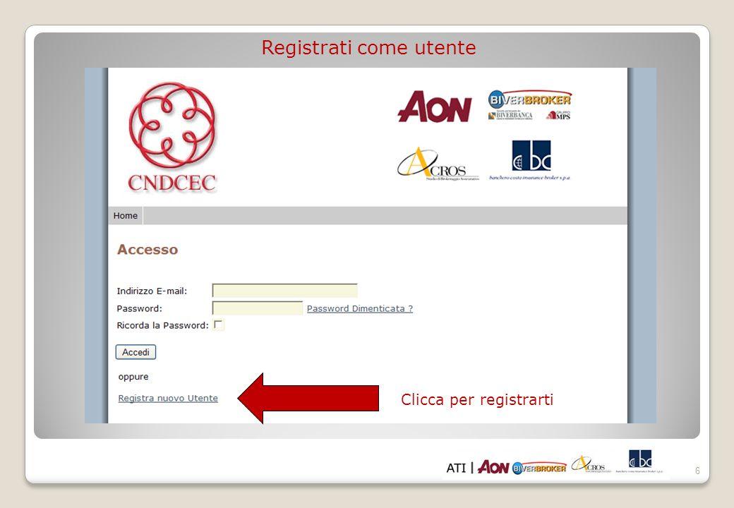 6 Registrati come utente Clicca per registrarti