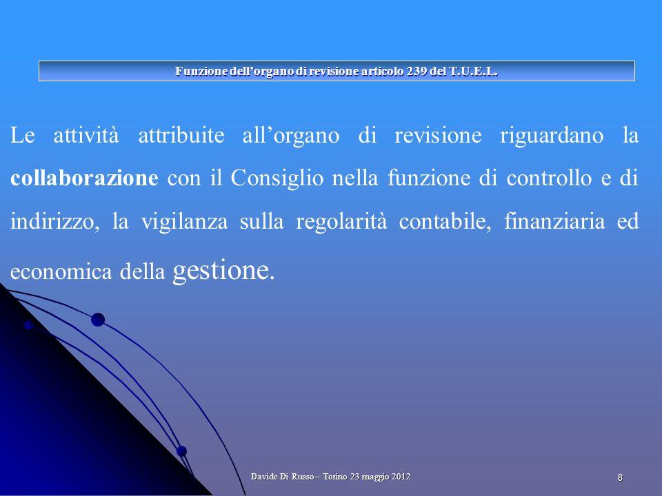8 Le attività attribuite allorgano di revisione riguardano la collaborazione con il Consiglio nella funzione di controllo e di indirizzo, la vigilanza sulla regolarità contabile, finanziaria ed economica della gestione.