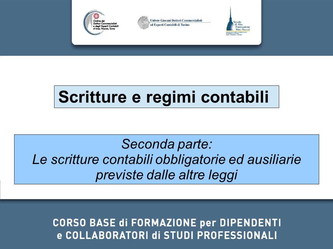 Scritture e regimi contabili Seconda parte: Le scritture contabili obbligatorie ed ausiliarie previste dalle altre leggi