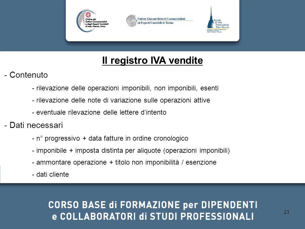 21 Il registro IVA vendite - Contenuto - rilevazione delle operazioni imponibili, non imponibili, esenti - rilevazione delle note di variazione sulle