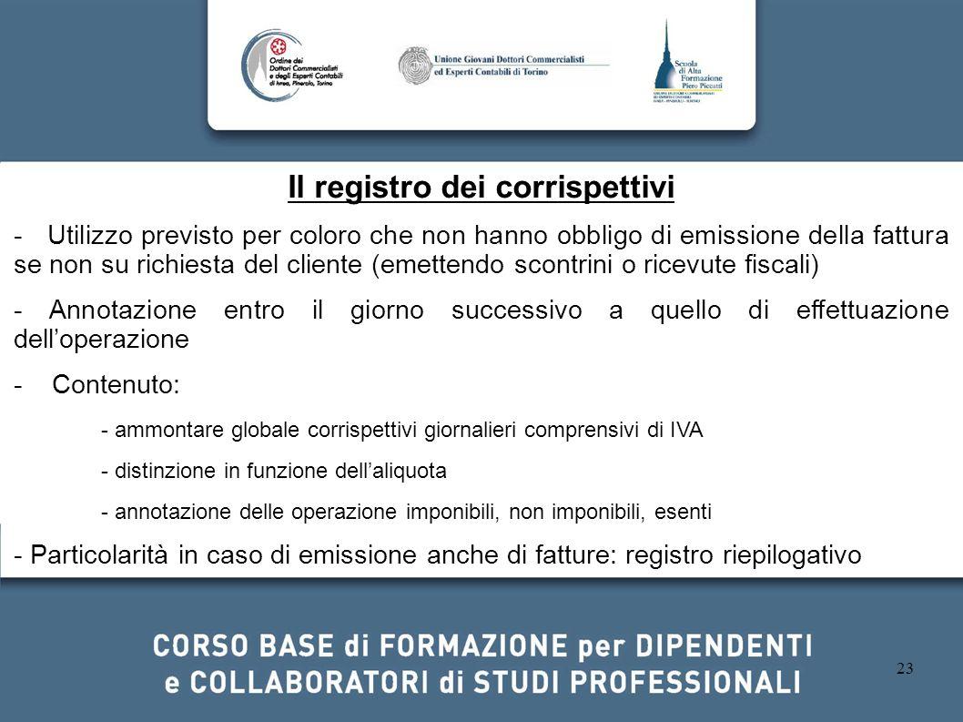 23 Il registro dei corrispettivi - Utilizzo previsto per coloro che non hanno obbligo di emissione della fattura se non su richiesta del cliente (emet