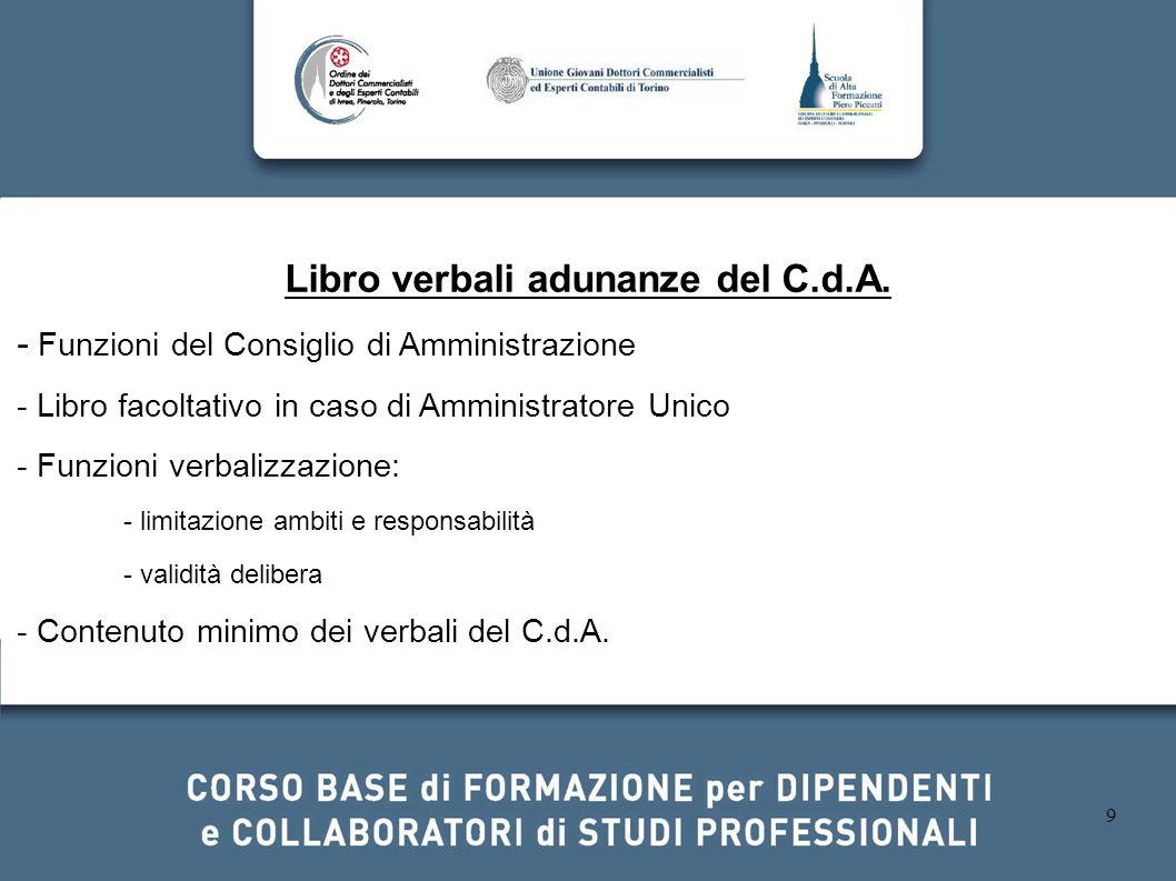 9 Libro verbali adunanze del C.d.A. - Funzioni del Consiglio di Amministrazione - Libro facoltativo in caso di Amministratore Unico - Funzioni verbali