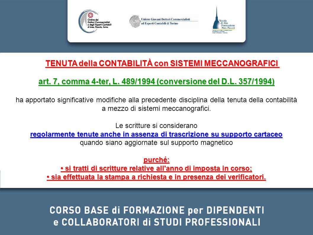 TENUTA della CONTABILITÀ con SISTEMI MECCANOGRAFICI art. 7, comma 4-ter, L. 489/1994 (conversione del D.L. 357/1994) ha apportato significative modifi