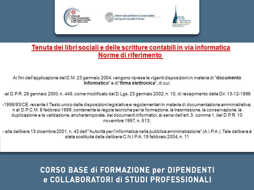 Ai fini dell'applicazione del D.M. 23 gennaio 2004, vengono riprese le vigenti disposizioni in materia di