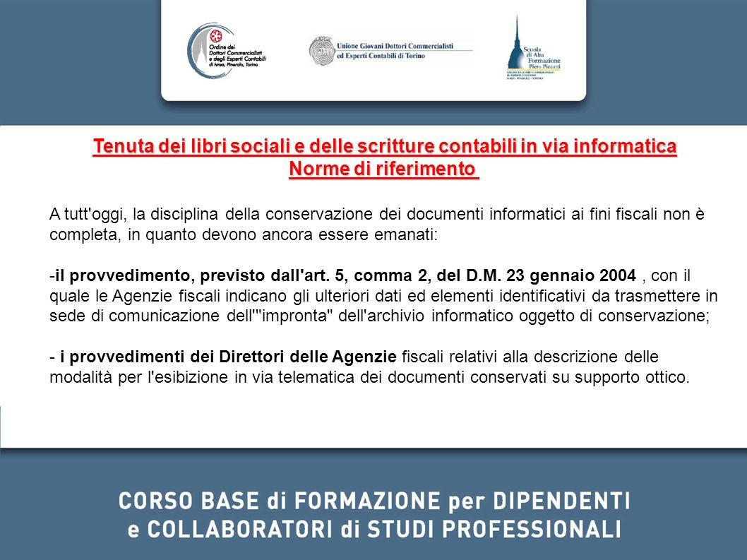 A tutt'oggi, la disciplina della conservazione dei documenti informatici ai fini fiscali non è completa, in quanto devono ancora essere emanati: -il p