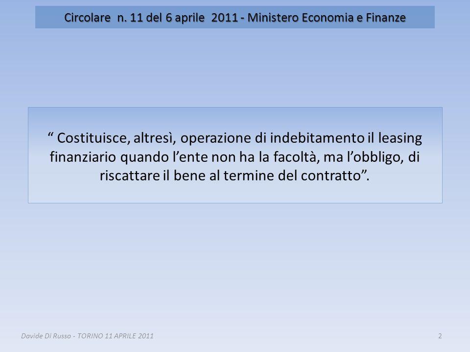 2 Circolare n. 11 del 6 aprile 2011 - Ministero Economia e Finanze Costituisce, altresì, operazione di indebitamento il leasing finanziario quando len