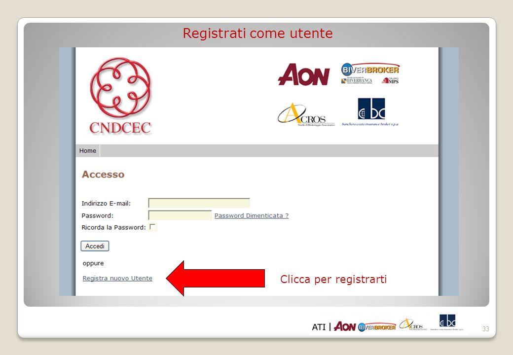 33 Registrati come utente Clicca per registrarti