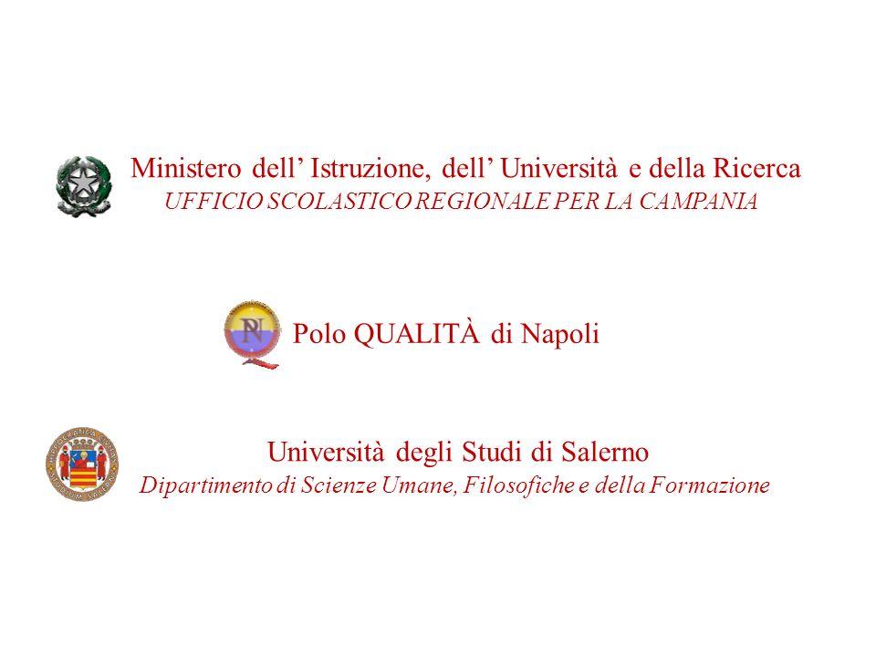 Università degli Studi di Salerno Dipartimento di Scienze Umane, Filosofiche e della Formazione Ministero dell Istruzione, dell Università e della Ricerca UFFICIO SCOLASTICO REGIONALE PER LA CAMPANIA Polo QUALITÀ di Napoli