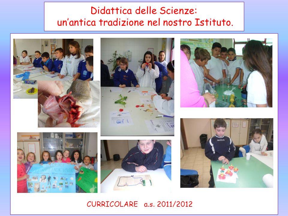 Didattica delle Scienze: unantica tradizione nel nostro Istituto. CURRICOLARE a.s. 2011/2012