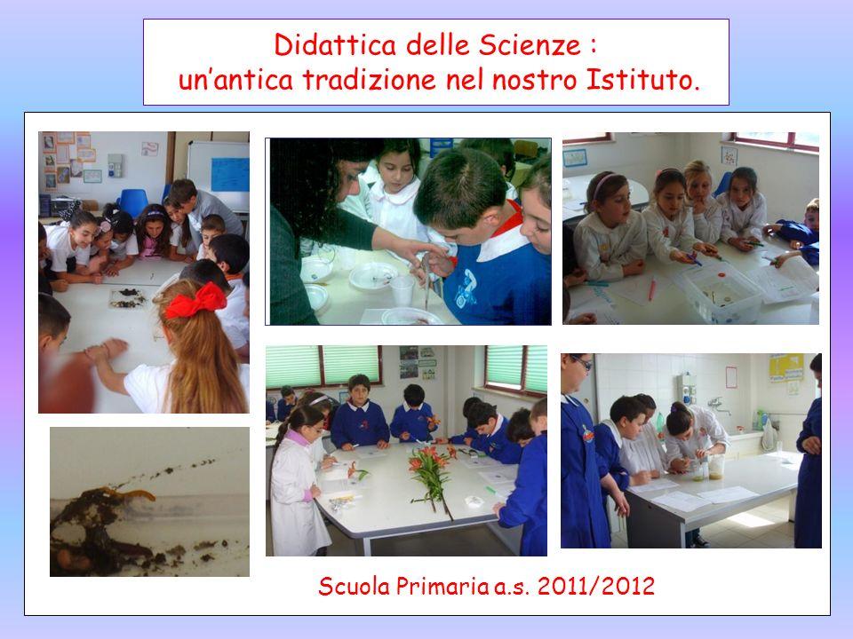 Didattica delle Scienze : unantica tradizione nel nostro Istituto. Scuola Primaria a.s. 2011/2012