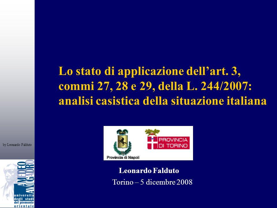 by Leonardo Falduto 2 La Ricerca Destinatari: Le Provincie italiane Il questionario: 1.il suo Ente ha iniziato un processo di ricognizione delle Società partecipate o interamente possedute.